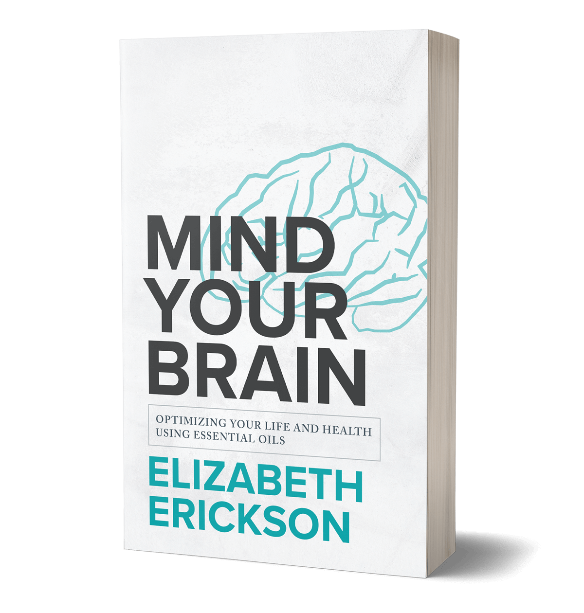 The book Mind Your Brain by Elizabeth Erickson